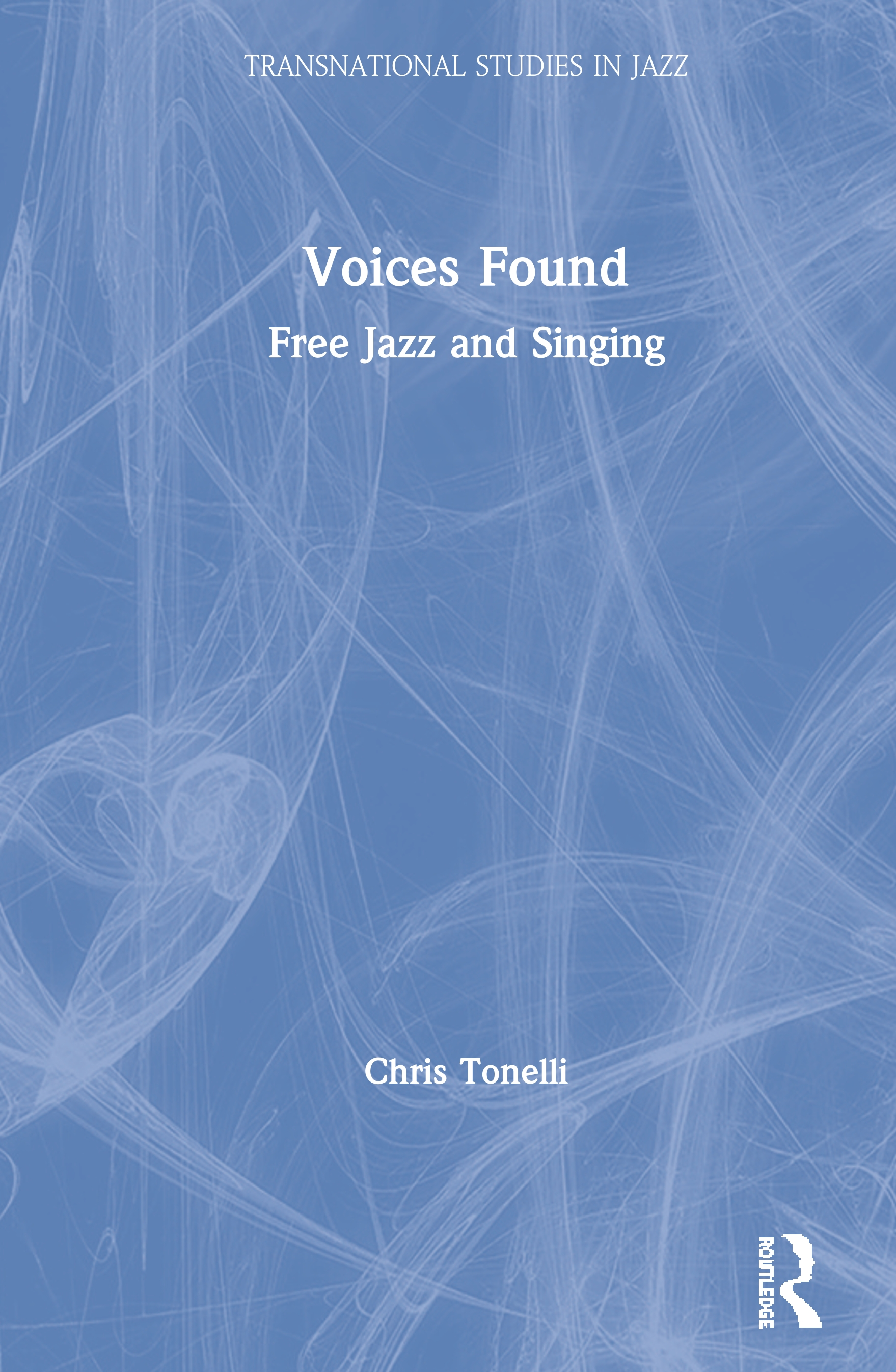 Voices Found: Free Jazz and Singing book cover