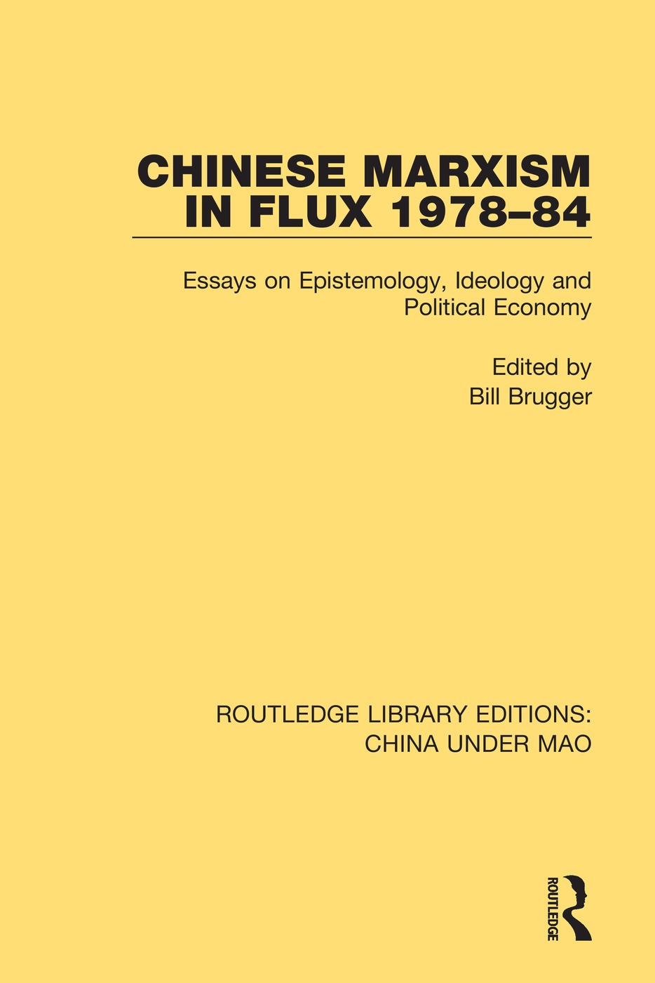 Chinese Marxism in Flux 1978-84: Essays on Epistemology, Ideology and Political Economy book cover