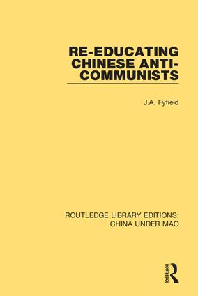 Re-Educating Chinese Anti-Communists: 1st Edition (Hardback) book cover