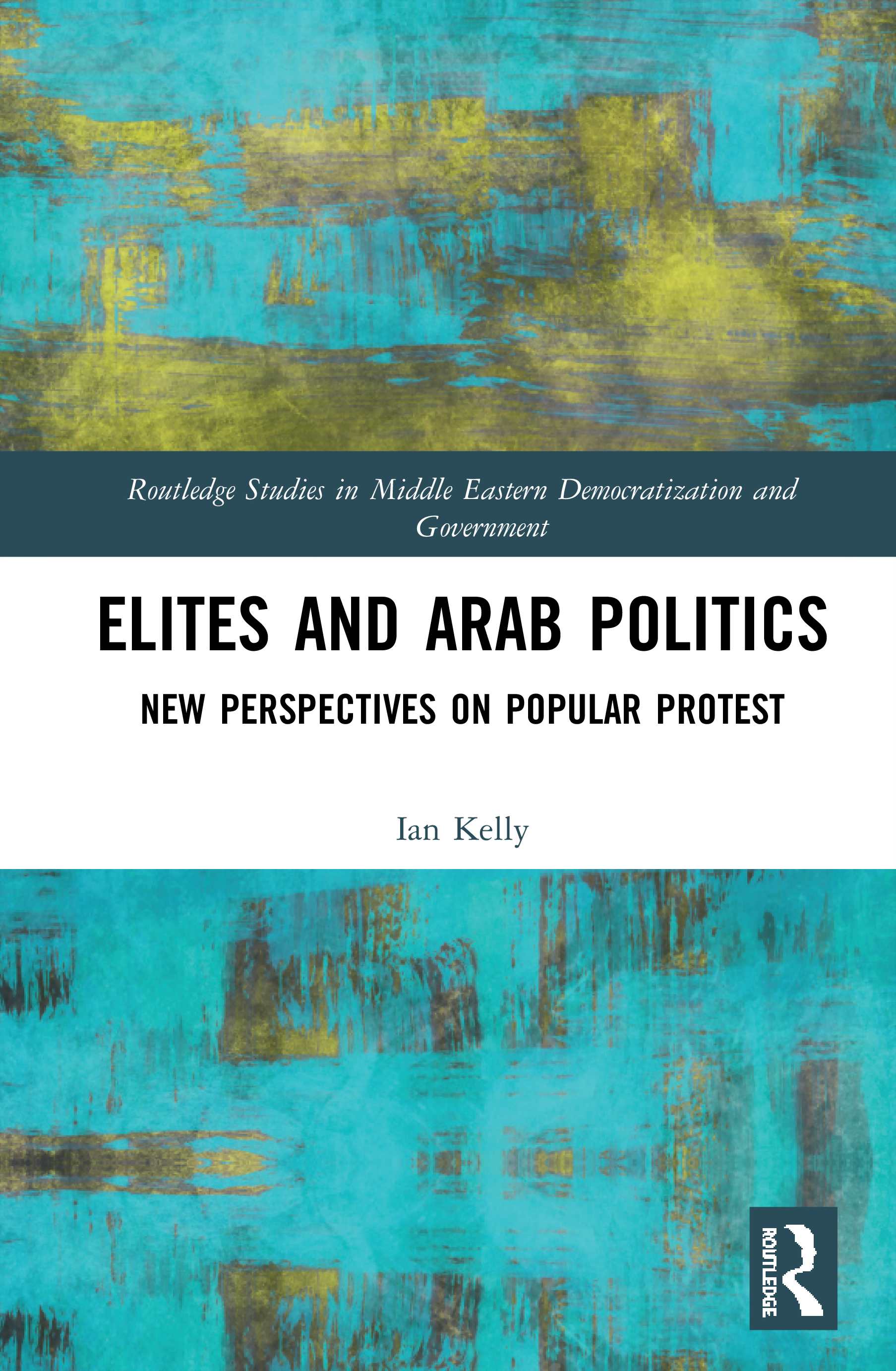 Elites and Arab Politics: New Perspectives on Popular Protest book cover