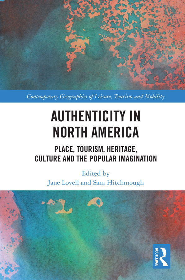 Authenticity in North America: Place, Tourism, Heritage, Culture and the Popular Imagination book cover