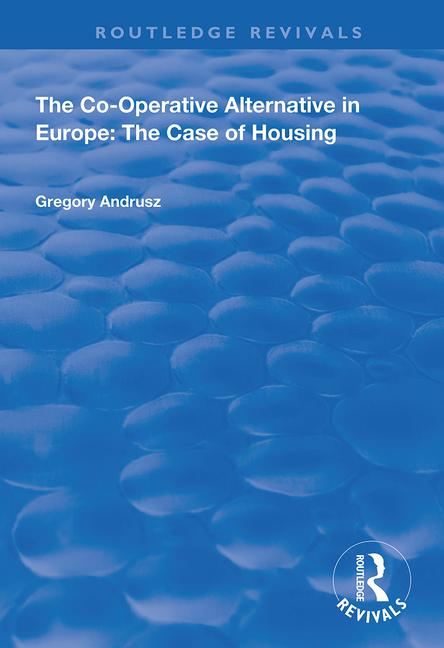 The Co-operative Alternative in Europe: The Case of Housing, 1st Edition (Paperback) book cover