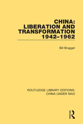 China: Liberation and Transformation 1942-1962: 1st Edition (Hardback) book cover