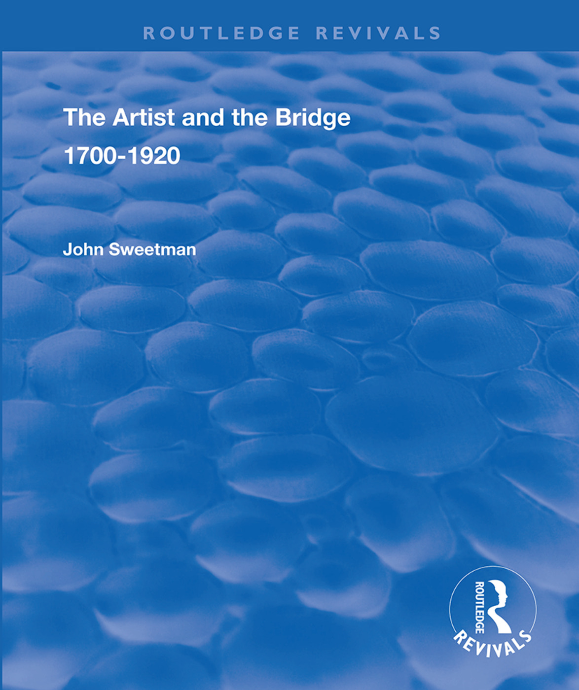 The Artist and the Bridge: 1700-1920 book cover