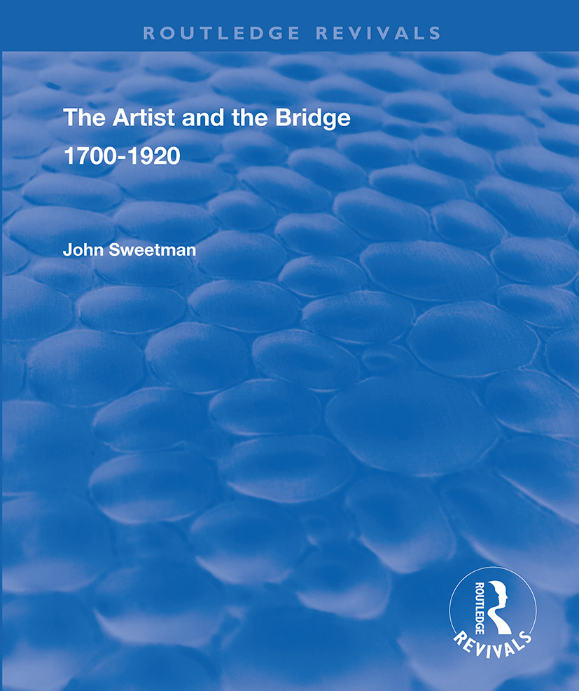 The Artist and the Bridge: 1700-1920, 1st Edition (Paperback) book cover