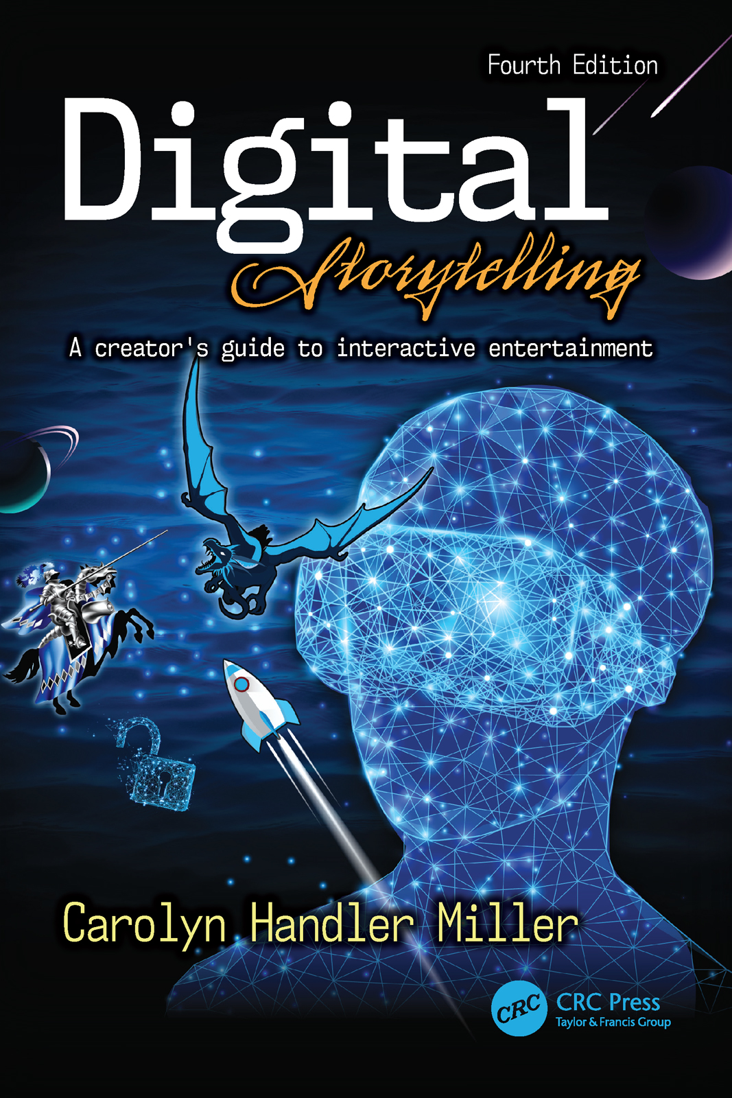 Digital Storytelling 4e: A creator's guide to interactive entertainment book cover