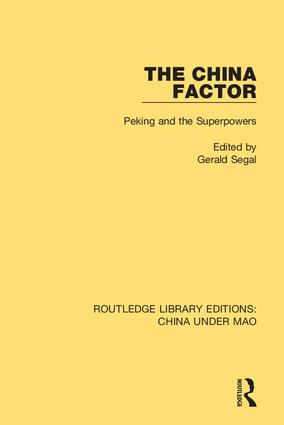 The China Factor: Peking and the Superpowers, 1st Edition (Hardback) book cover