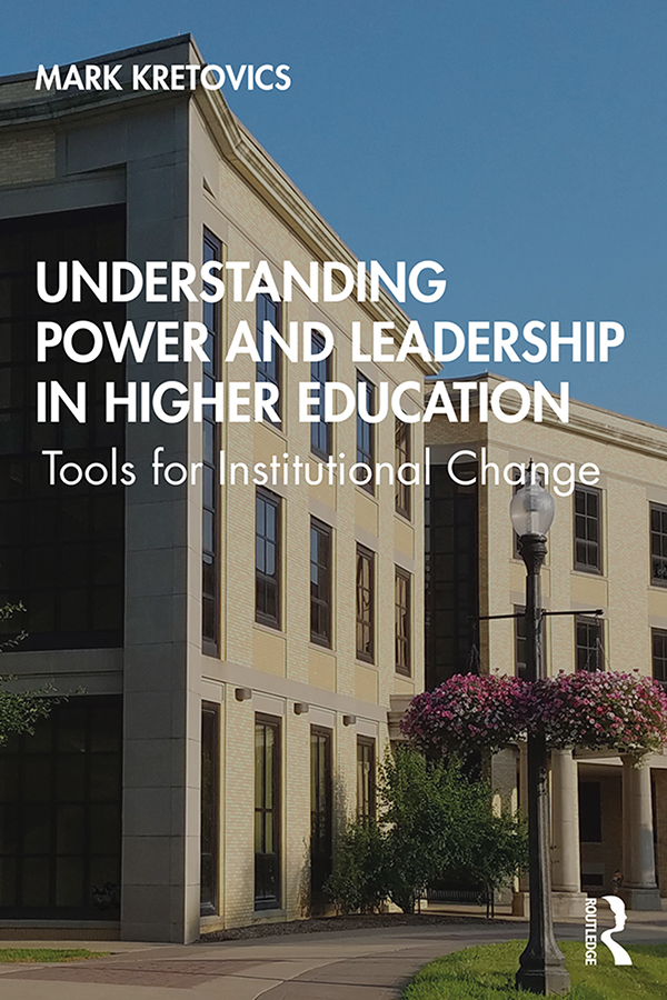 Understanding Power and Leadership in Higher Education: Tools for Institutional Change book cover