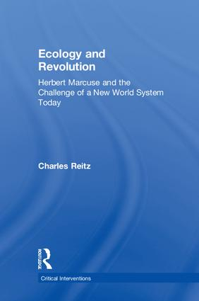 Ecology and Revolution: Herbert Marcuse and the Challenge of a New World System Today, 1st Edition (Hardback) book cover