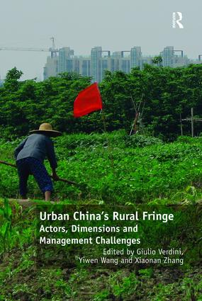 Urban China's Rural Fringe: Actors, Dimensions and Management Challenges book cover