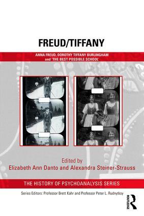 Freud/Tiffany: Anna Freud, Dorothy Tiffany Burlingham and the 'Best Possible School' book cover