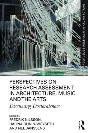 Perspectives on Research Assessment in Architecture, Music and the Arts: Discussing Doctorateness book cover