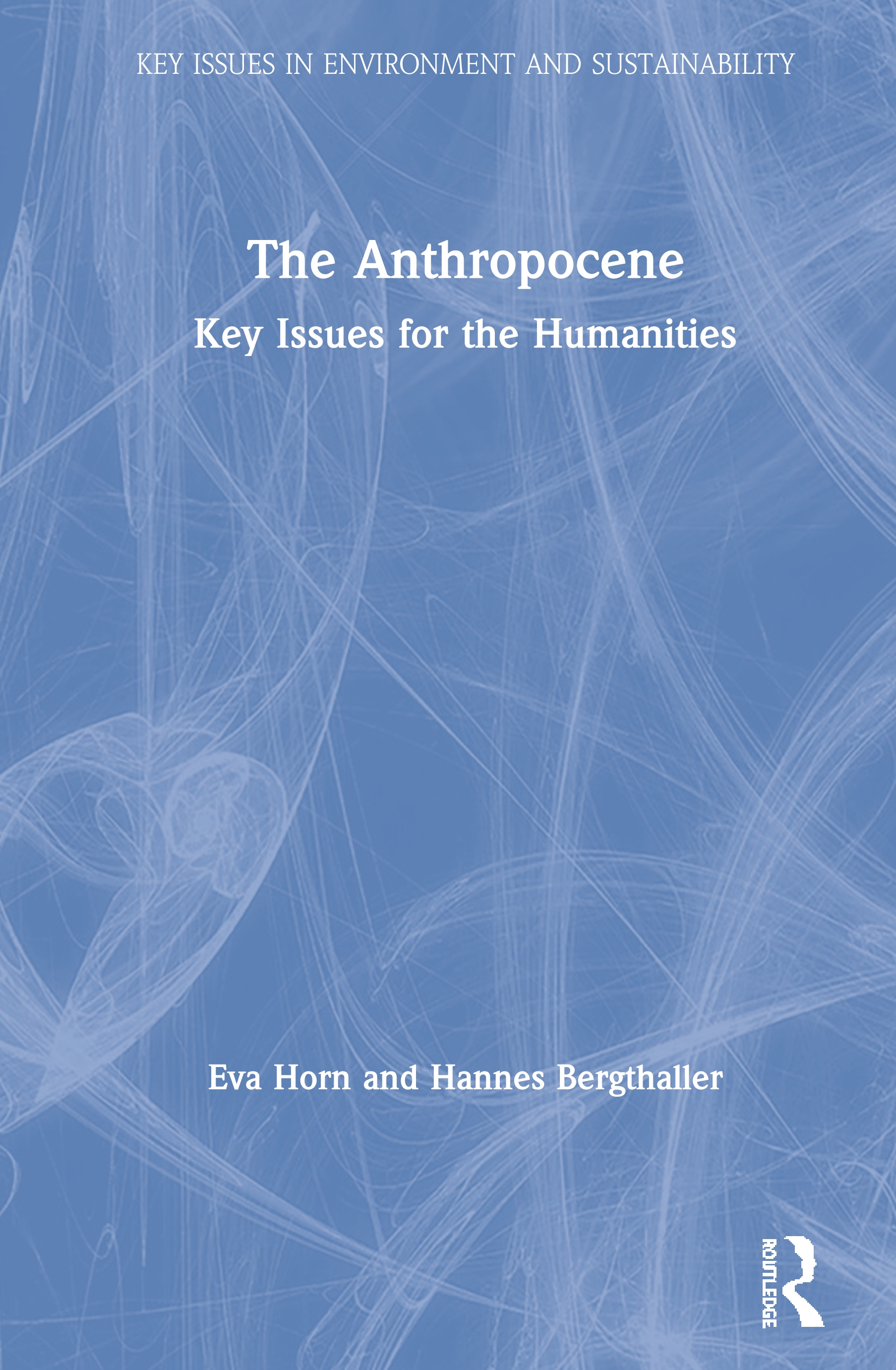 The Anthropocene: Key Issues for the Humanities, 1st Edition (Hardback) book cover