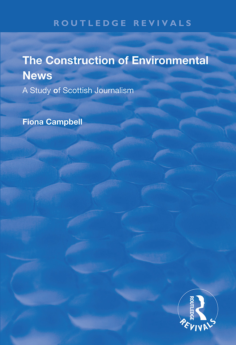 The Construction of Environmental News: A Study of Scottish Journalism, 1st Edition (Paperback) book cover