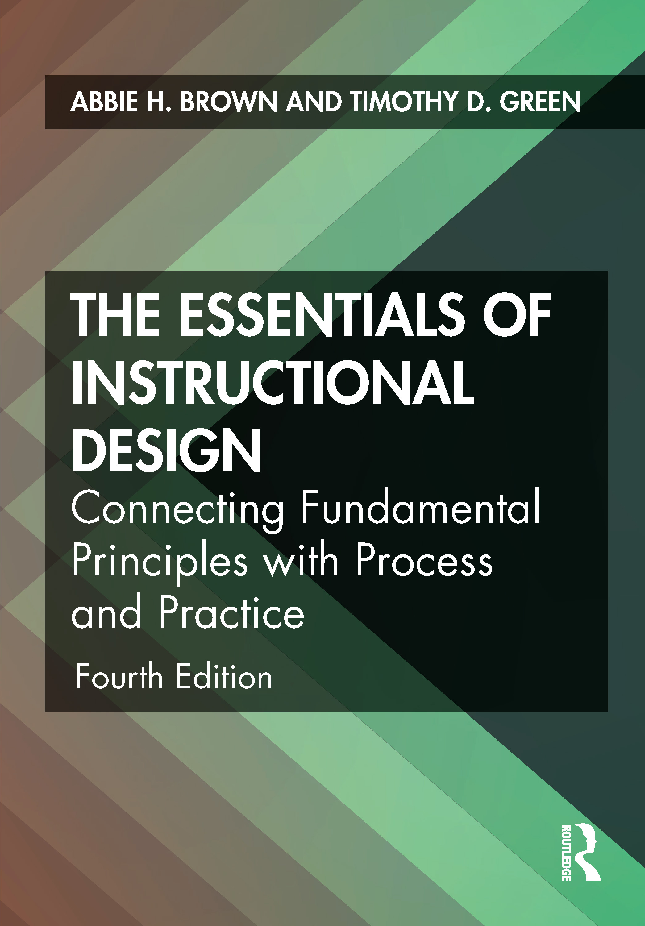 The Essentials of Instructional Design: Connecting Fundamental Principles with Process and Practice book cover