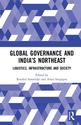 Global Governance and India's North-East: Logistics, Infrastructure and Society book cover