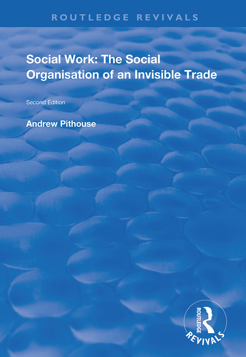 Social Work: The Social Organisation of an Invisible Trade: Second Edition book cover