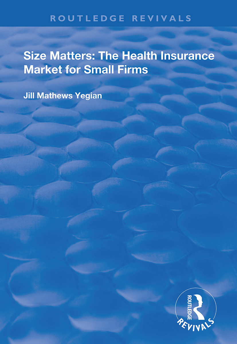 Size Matters: The Health Insurance Market for Small Firms book cover