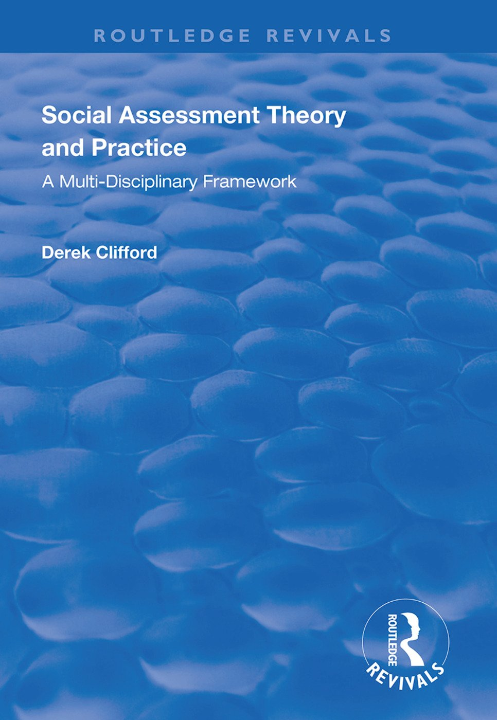 Social Assessment Theory and Practice: A Multi-Disciplinary Framework, 1st Edition (Paperback) book cover