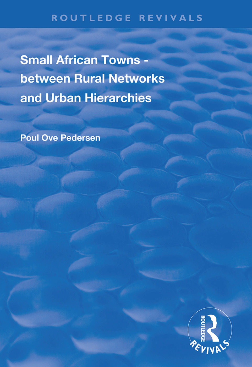 Small African Towns: Between Rural Networks and Urban Hierarchies book cover
