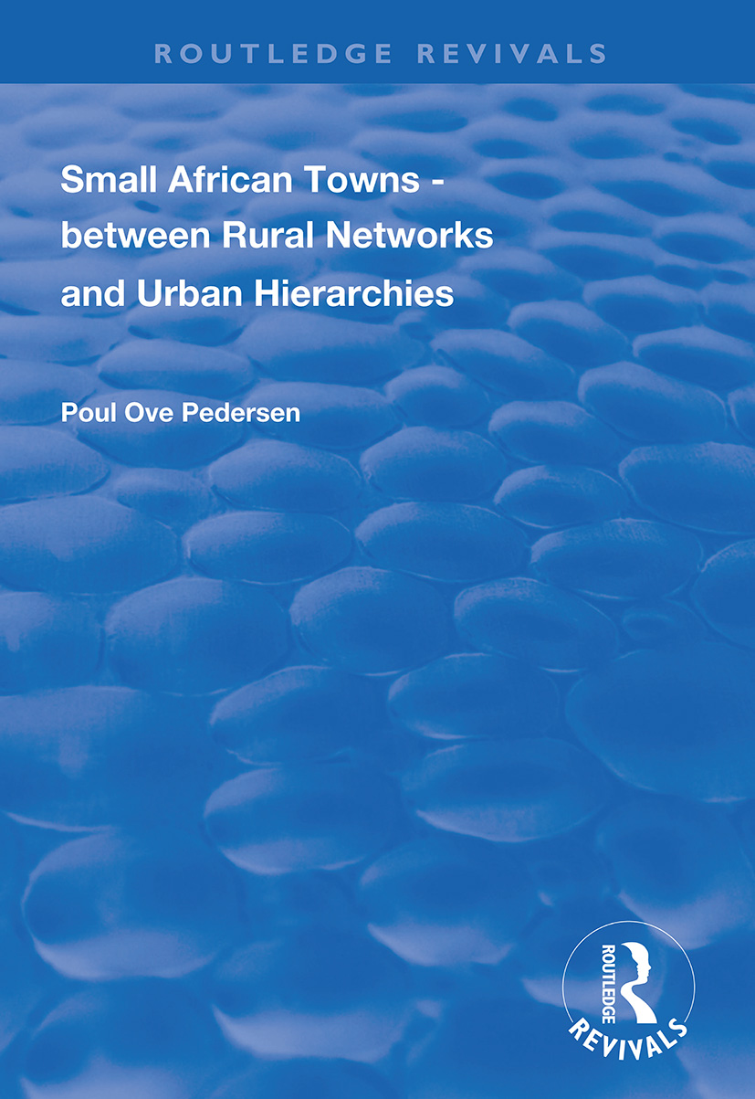 Small African Towns: Between Rural Networks and Urban Hierarchies, 1st Edition (Paperback) book cover