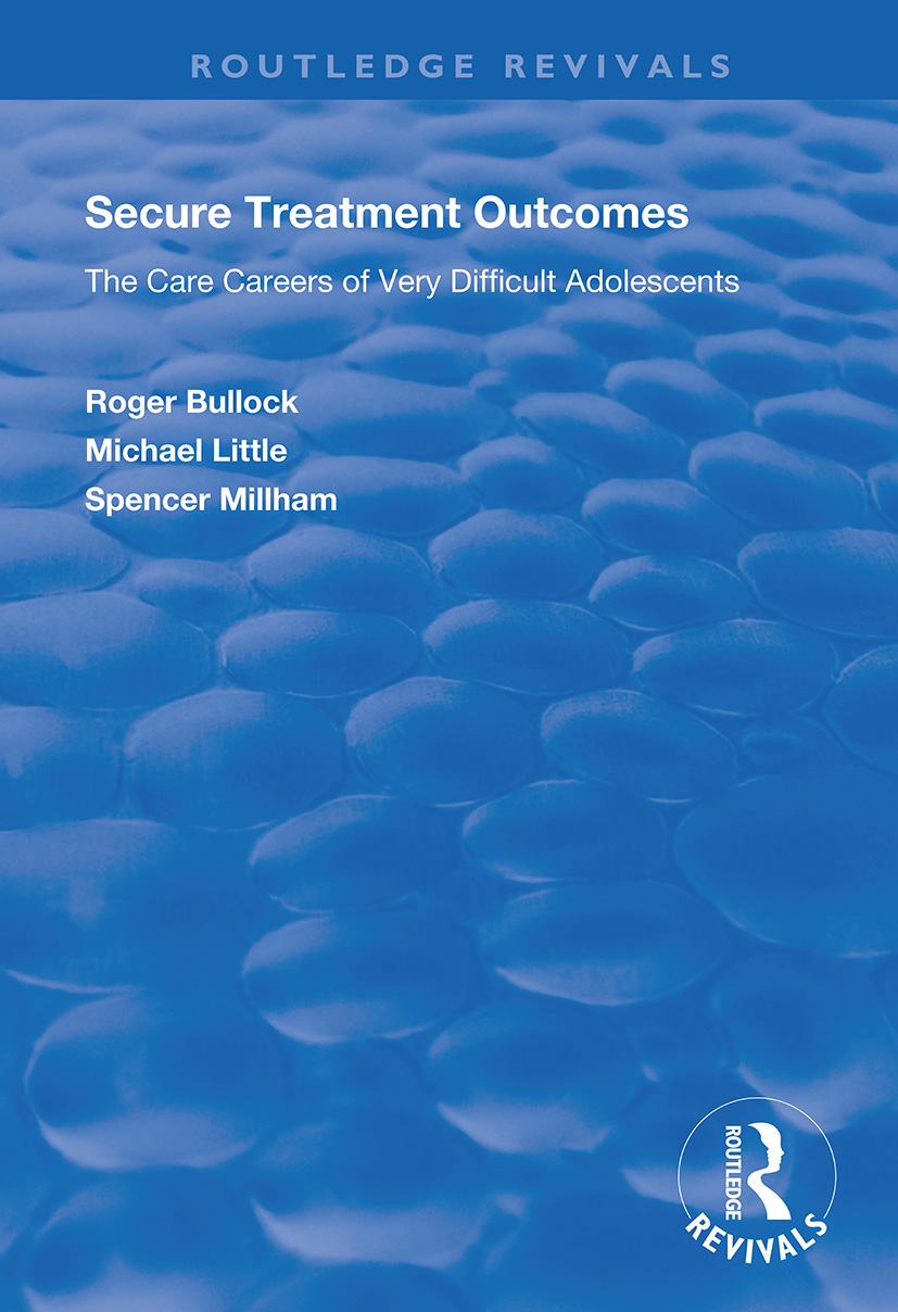 Secure Treatment Outcomes: The Care Careers of Very Difficult Adolescents book cover