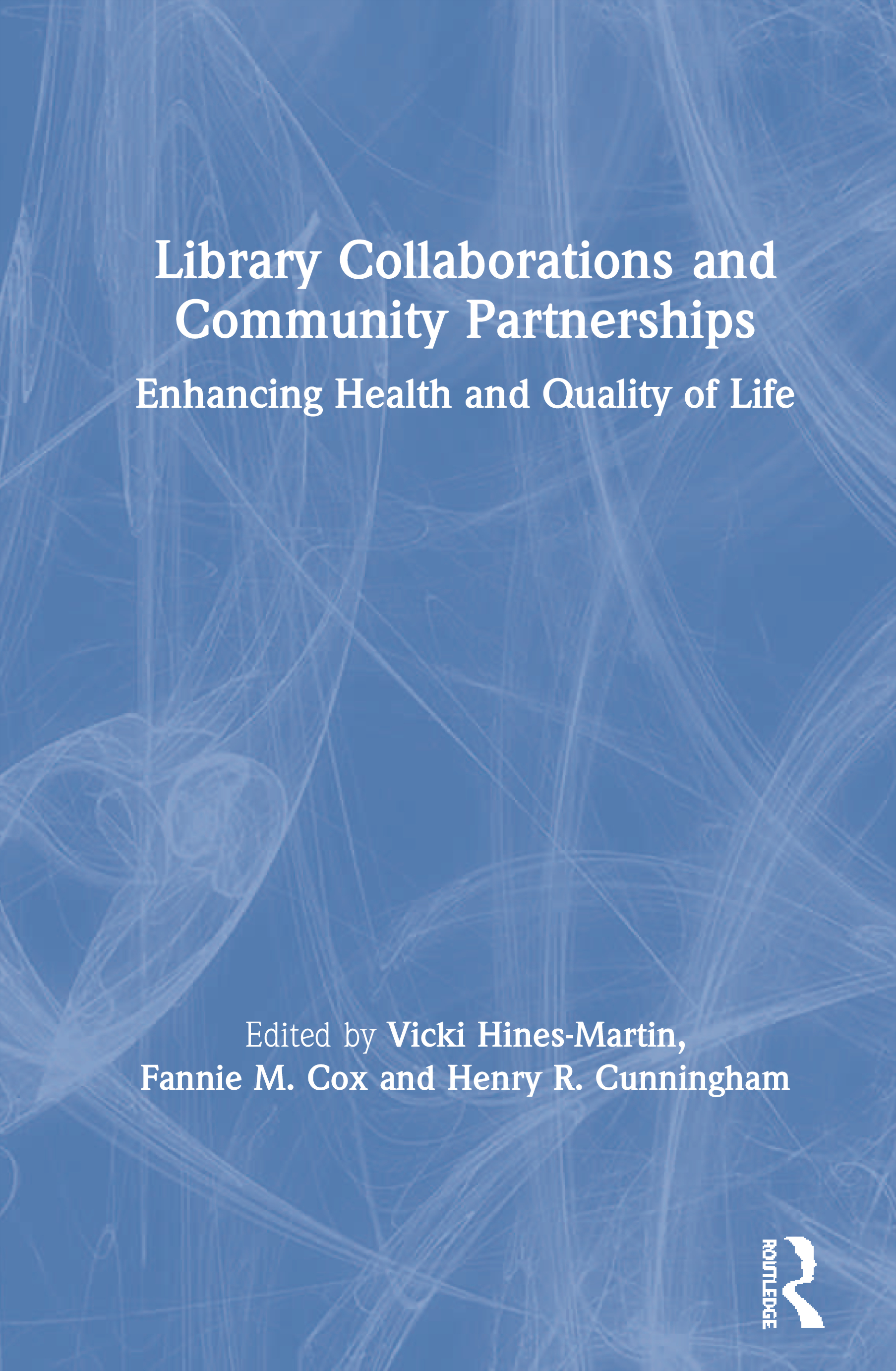 Library Collaborations and Community Partnerships: Enhancing Health and Quality of Life book cover