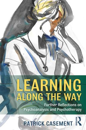 Learning Along the Way: Further Reflections on Psychoanalysis and Psychotherapy, 1st Edition (Paperback) book cover