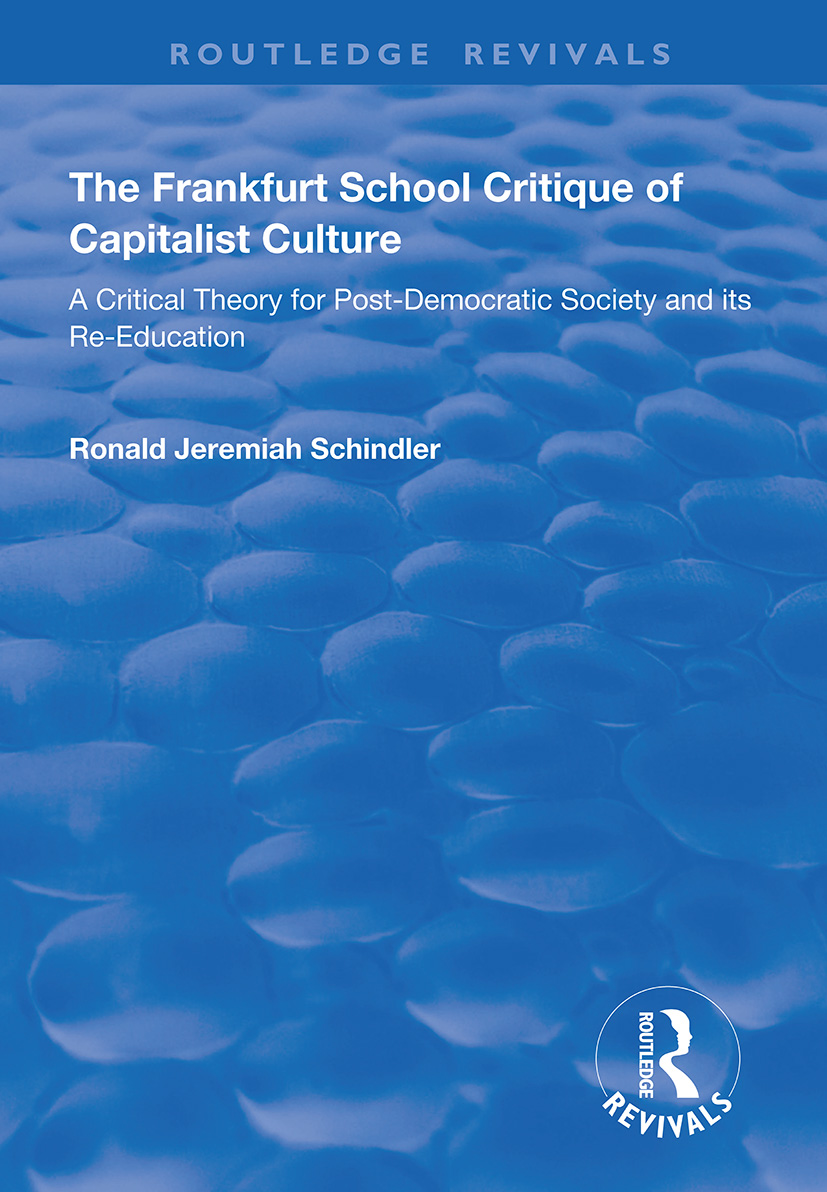 The Frankfurt School Critique of Capitalist Culture: A Critical Theory for Post-democratic Society and Its Re-education, 1st Edition (Paperback) book cover