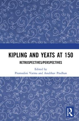 Kipling and Yeats at 150: Retrospectives/Perspectives book cover