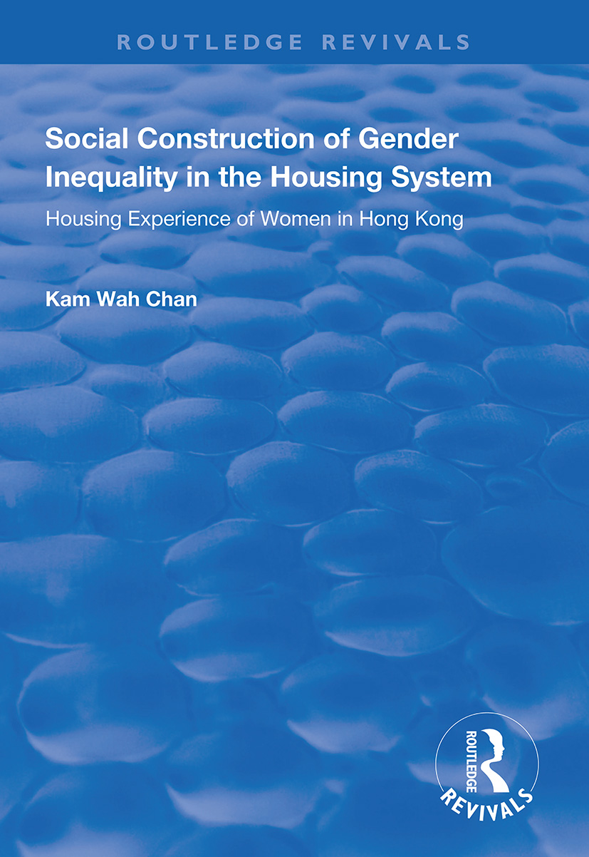 Social Construction of Gender Inequality in the Housing System: Housing Experience of Women in Hong Kong, 1st Edition (Paperback) book cover