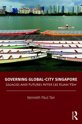 Governing Global-City Singapore: Legacies and Futures After Lee Kuan Yew book cover