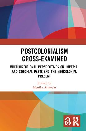 Postcolonialism Cross-Examined: 1st Edition (Hardback) book cover