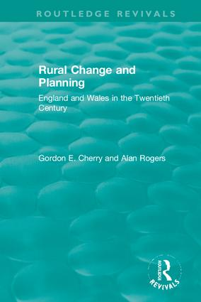 Rural Change and Planning: England and Wales in the Twentieth Century book cover