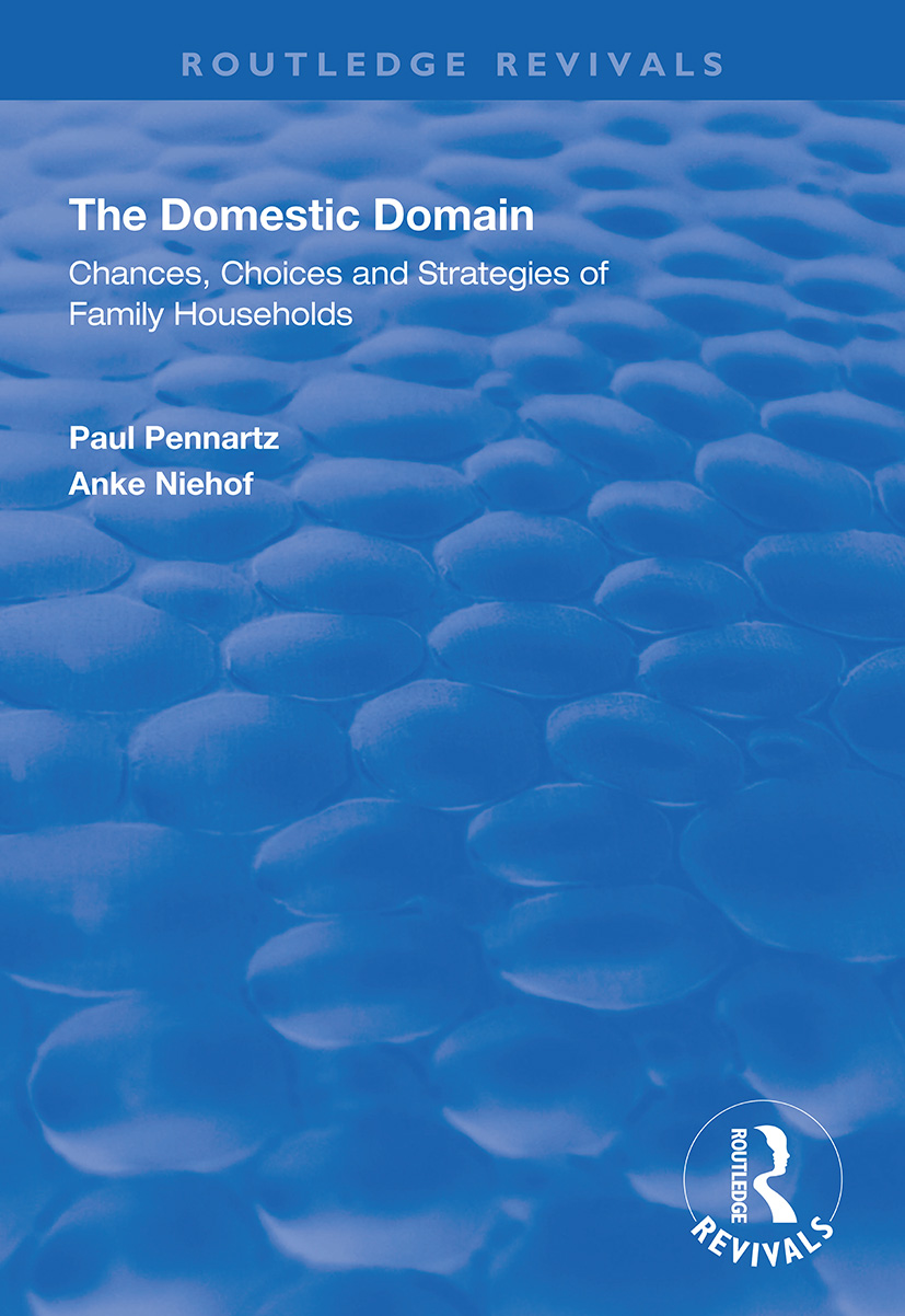 The Domestic Domain: Chances, Choices and Strategies of Family Households, 1st Edition (Paperback) book cover