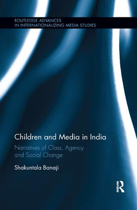Children and Media in India: Narratives of Class, Agency and Social Change book cover