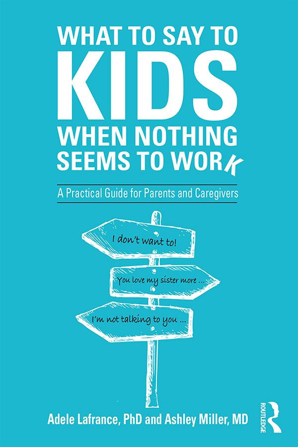 What to Say to Kids When Nothing Seems to Work: A Practical Guide for Parents and Caregivers book cover