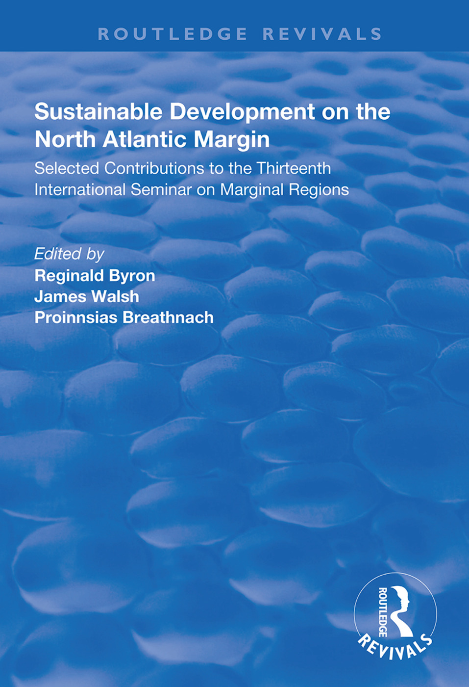 Sustainable Development of the North Atlantic Margin: Selected Contributions to the Thirteenth International Seminar on Marginal Regions, 1st Edition (Hardback) book cover