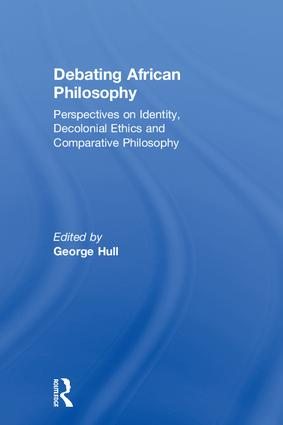 Debating African Philosophy: Perspectives on Identity, Decolonial Ethics and Comparative Philosophy, 1st Edition (Hardback) book cover