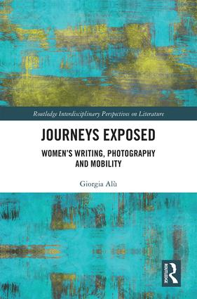Journeys Exposed: Women's Writing, Photography, and Mobility book cover