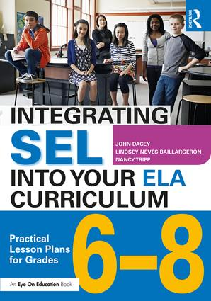 Integrating SEL into Your ELA Curriculum: Practical Lesson Plans for Grades 6-8, 1st Edition (Paperback) book cover