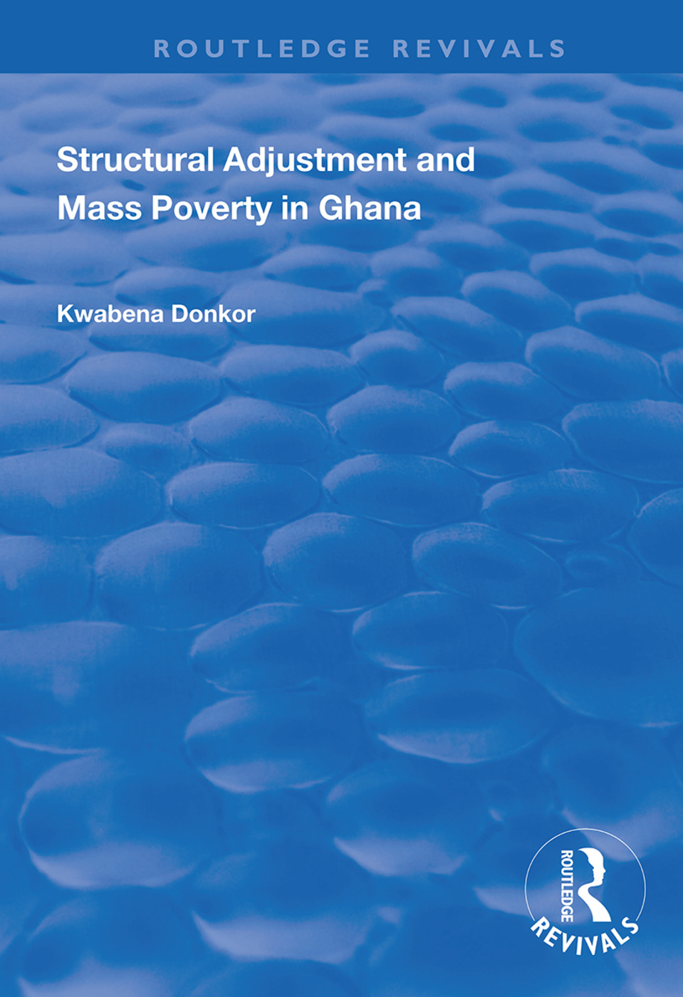 Structural Adjustment and Mass Poverty in Ghana: 1st Edition (Hardback) book cover