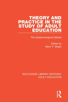 Theory and Practice in the Study of Adult Education: The Epistemological Debate, 1st Edition (Hardback) book cover