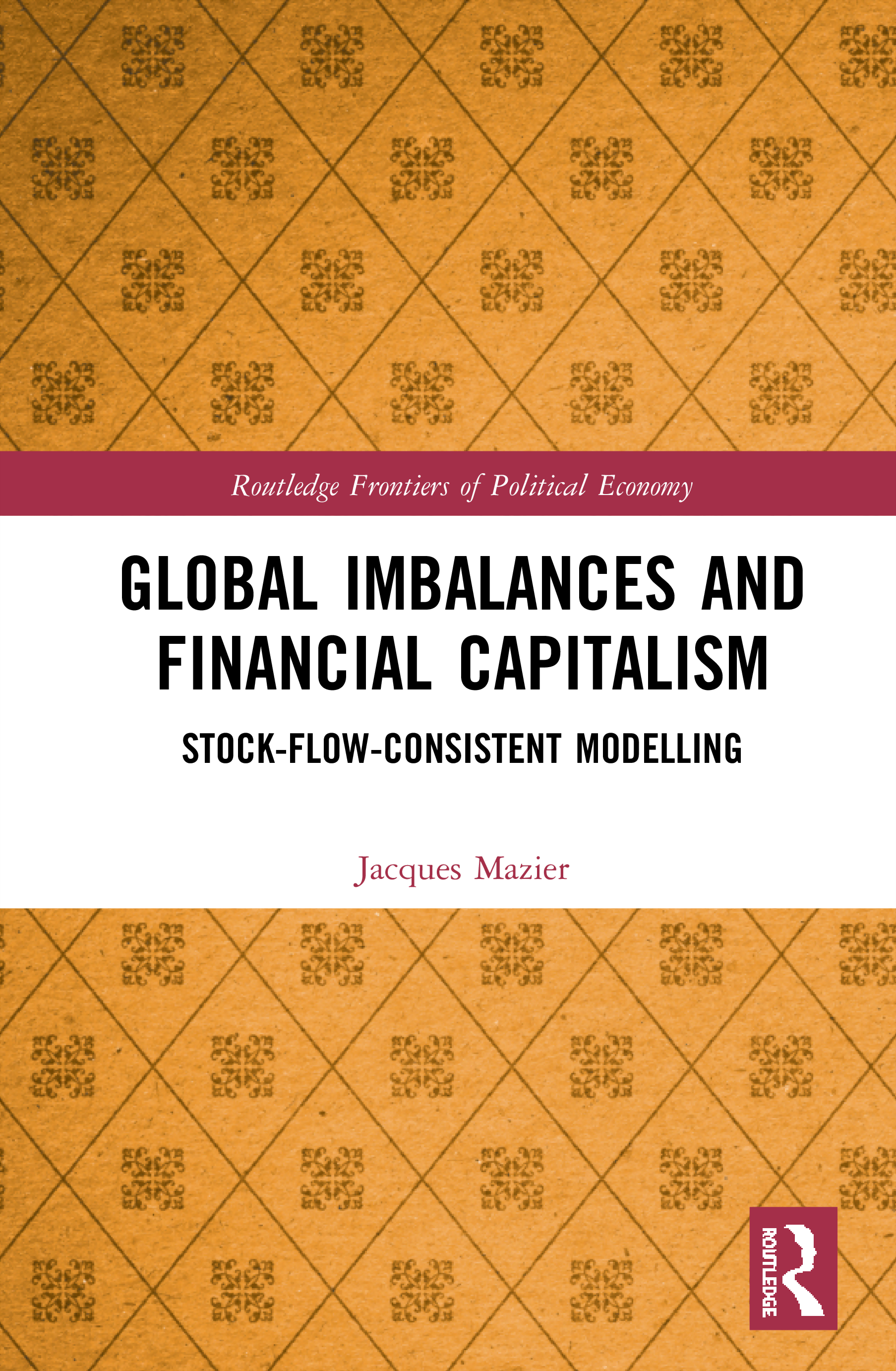 Global Imbalances and Financial Capitalism: Stock-Flow-Consistent Modelling, 1st Edition (Hardback) book cover