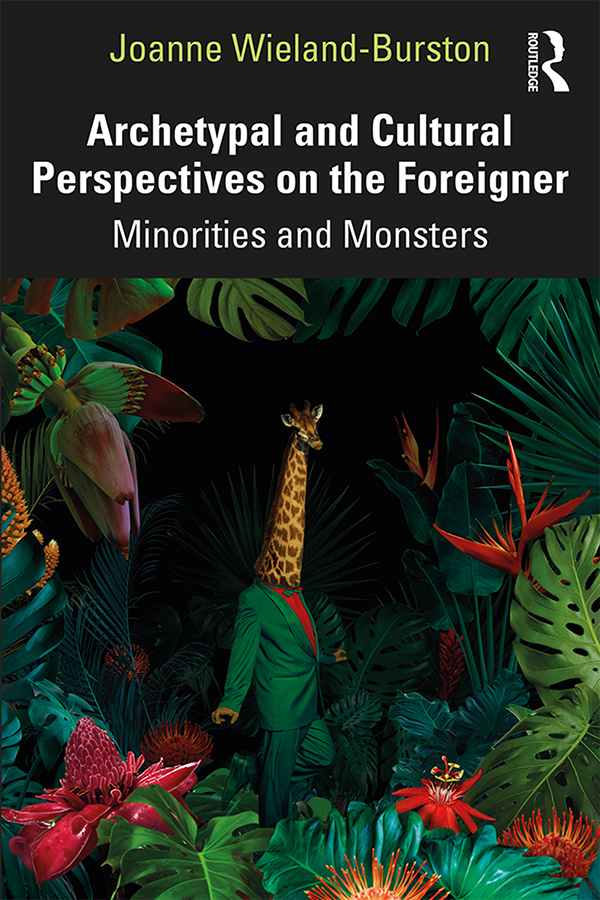 Archetypal and Cultural Perspectives on the Foreigner: Minorities and Monsters book cover