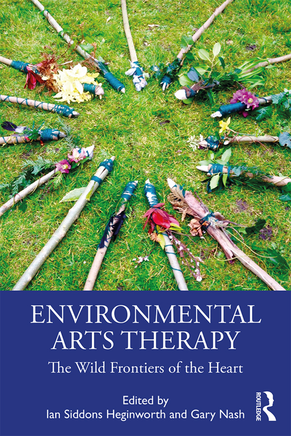Environmental Arts Therapy: The Wild Frontiers of the Heart, 1st Edition (Hardback) book cover