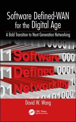 Software Defined-WAN for the Digital Age: A Bold Transition to Next Generation Networking, 1st Edition (Hardback) book cover