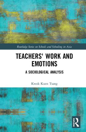 Teachers' Work and Emotions: A Sociological Analysis book cover