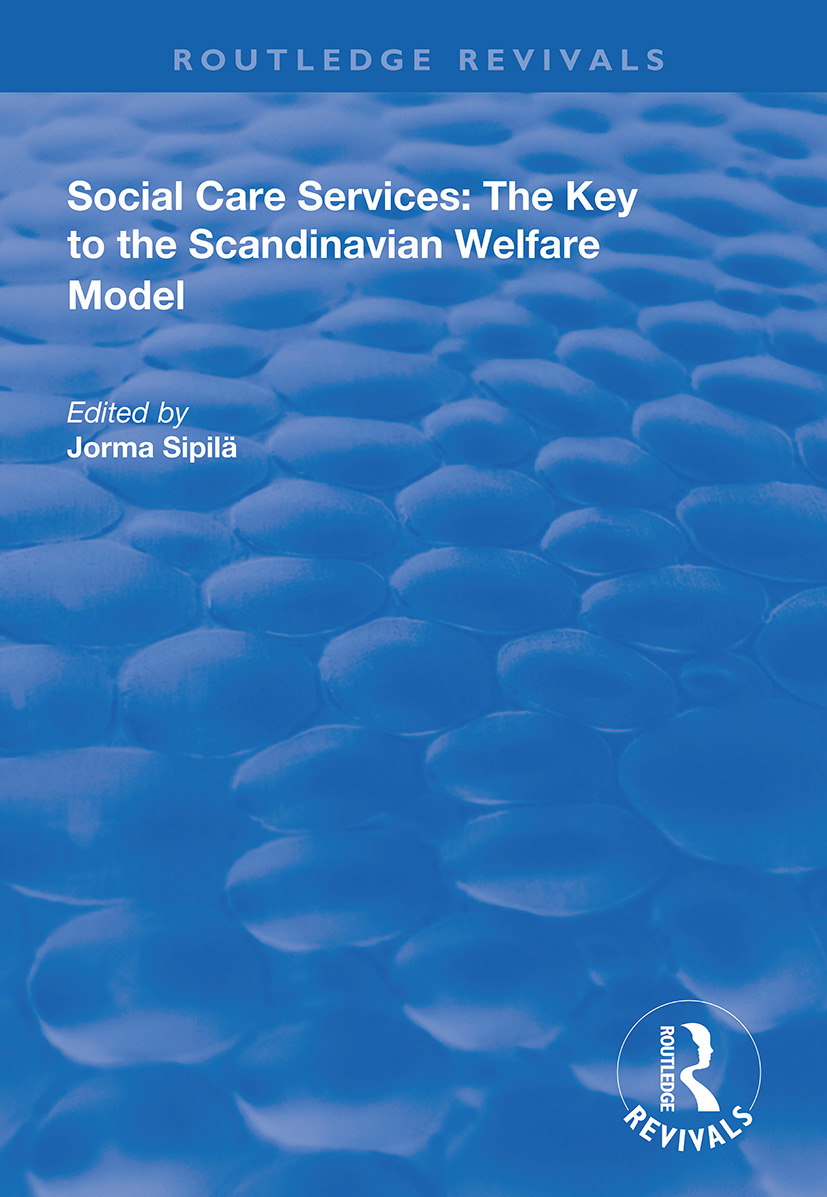 Social Care Services: The Key to the Scandinavian Welfare Model, 1st Edition (Paperback) book cover