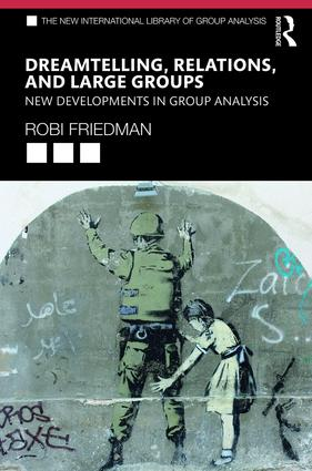 Dreamtelling, Relations, and Large Groups: New Developments in Group Analysis book cover